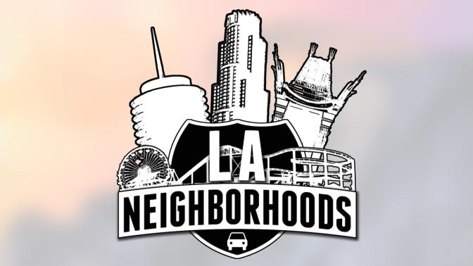LA Neighborhoods