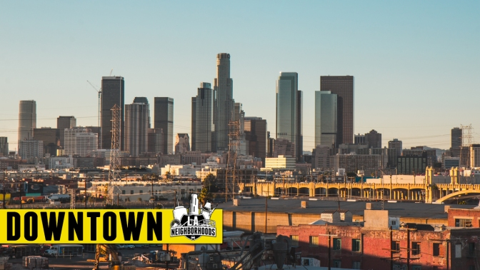 la neighborhoods downtown