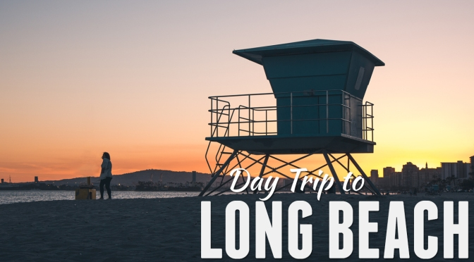 Day Trip to Long Beach
