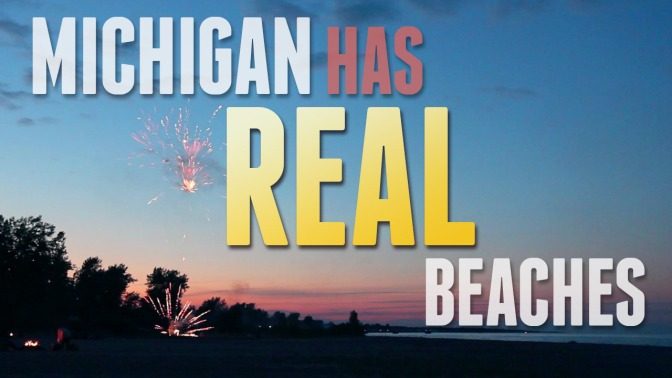 MICHIGAN HAS REAL BEACHES